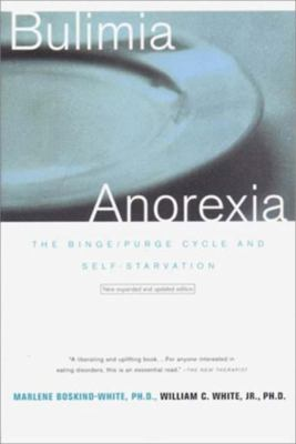 Bulimia/Anorexia: The Binge/Purge Cycle and Self-Starvation 9780393319231