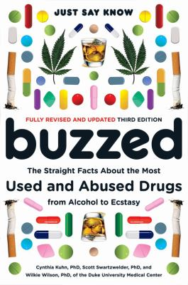 Buzzed: The Straight Facts about the Most Used and Abused Drugs from Alcohol to Ecstasy 9780393329858