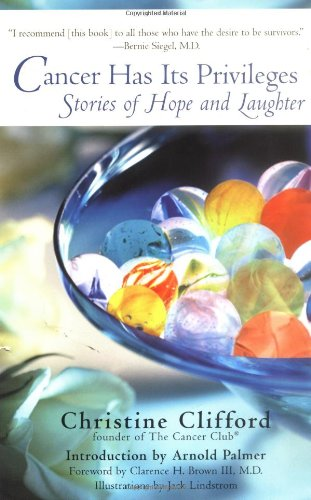 Cancer Has Its Privileges: Stories of Hope and Laughter 9780399527760