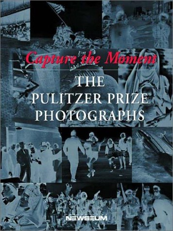Capture the Moment: The Pulitzer Prize Photographs 9780393322828
