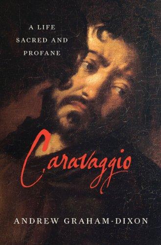 Caravaggio: A Life Sacred and Profane 9780393081497