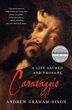 Caravaggio: A Life Sacred and Profane 9780393343434