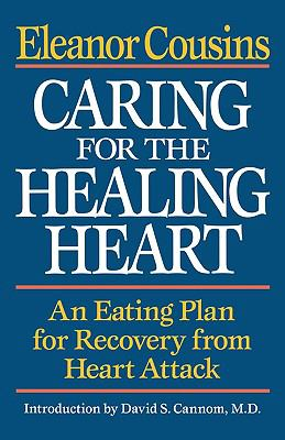 Caring for the Healing Heart: An Eating Plan for Recovery from Heart Attack 9780393336634