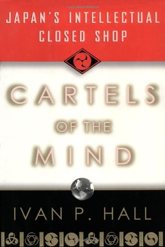 Cartels of the Mind: Japan's Intellectual Closed Shop 9780393045376