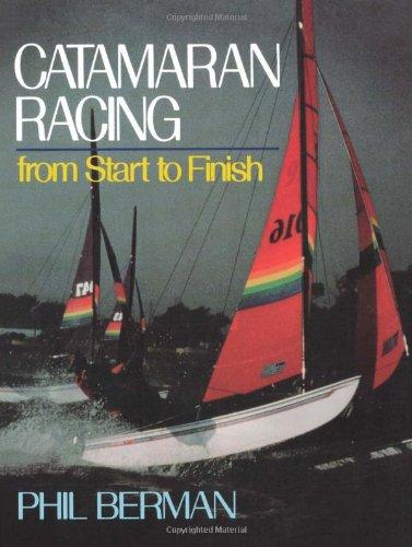 Catamaran Racing: From Start to Finish 9780393306026