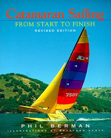 Catamaran Sailing: From Start to Finish 9780393318807