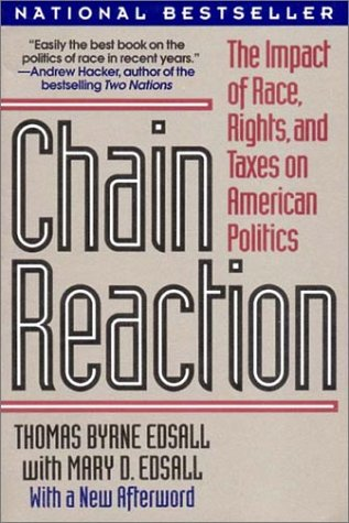 Chain Reaction: The Impact of Race, Rights, and Taxes on American Politics 9780393309034