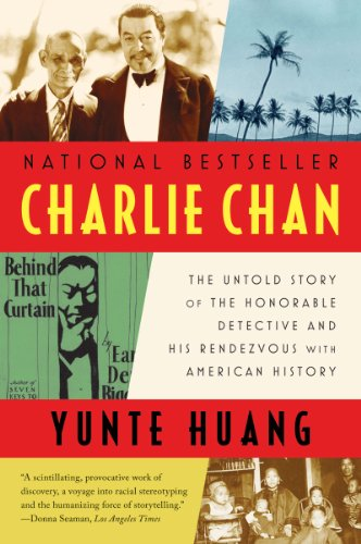 Charlie Chan: The Untold Story of the Honorable Detective and His Rendezvous with American History 9780393340396