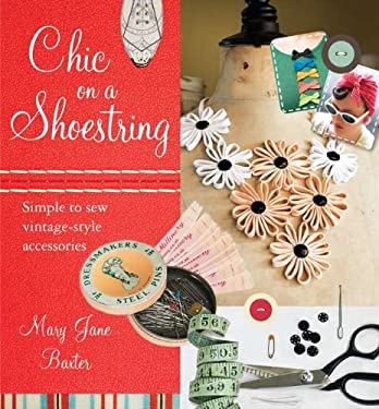 Chic on a Shoestring: Simple to Sew Vintage-Style Accessories 9780399159596