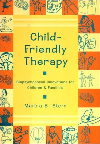 Child-Friendly Therapy: Biopsychosocial Innovations for Children and Families 9780393703559