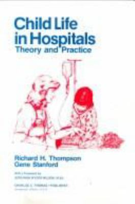 Child Life in Hospitals: Theory and Practice 9780398044565