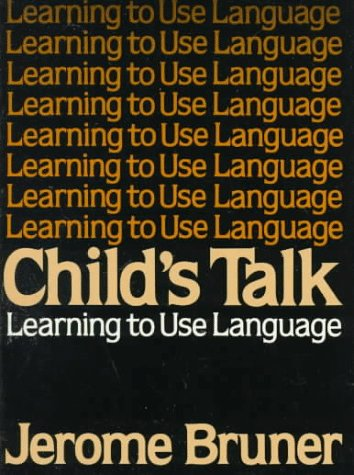 Child's Talk: Learning to Use Language 9780393953459