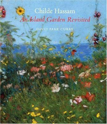 Childe Hassam: An Island Garden Revisited 9780393028690