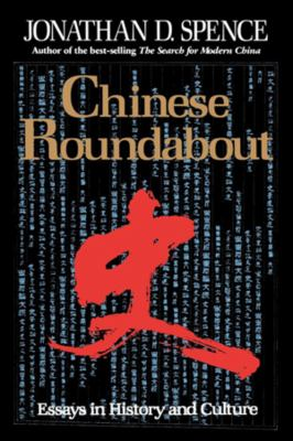Chinese Roundabout: Essays in History and Culture 9780393309942