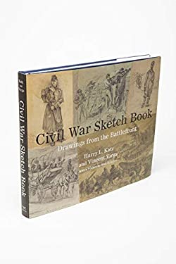 Civil War Sketch Book: Drawings from the Battlefront 9780393072204