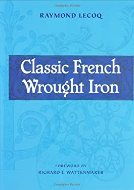 Classic French Wrought Iron: Twelfth-Nineteenth Century 9780393731576