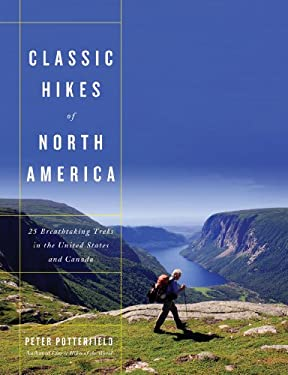Classic Hikes of North America: 25 Breathtaking Treks in the United States and Canada 9780393065138