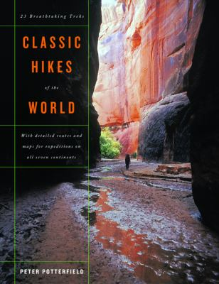 Classic Hikes of the World: 23 Breathtaking Treks 9780393057966