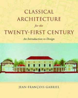 Classical Architecture for the Twenty-First Century: An Introduction to Design 9780393730760