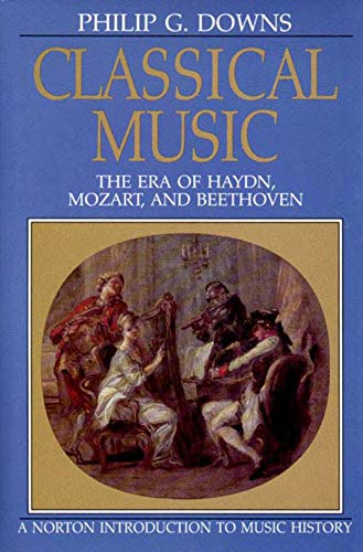 Classical Music: The Era of Haydn, Mozart, and Beethoven