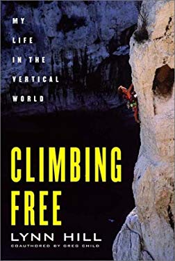 Climbing Free: My Life in the Vertical World 9780393049817