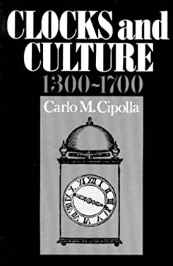 Clocks and Culture, 1300-1700 9780393008661