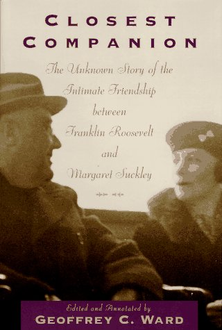 Closest Companion: He Unknown Story of the Intimate Relationship Between Franklin Roosevelt and Margaret Suckley 9780395660805