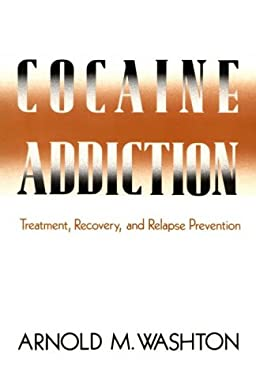 Cocaine Addiction: Treatment, Recovery, and Relapse Prevention 9780393700695