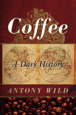 Coffee: A Dark History 9780393337396
