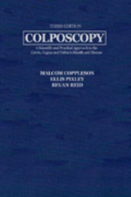 Colposcopy: A Scientific and Practical Approach to the Cervix and Vagina in Health and Disease 9780398037611