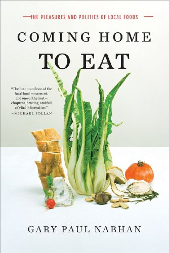 Coming Home to Eat: The Pleasures and Politics of Local Foods 9780393335057