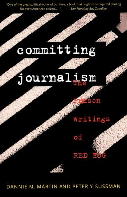 Committing Journalism: The Prison Writings of Red Hog 9780393313222