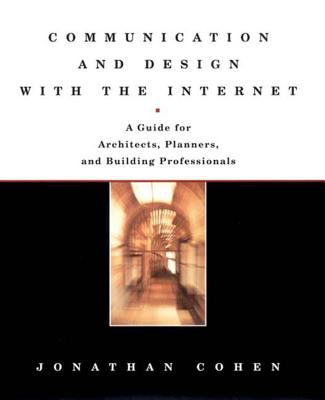 Communication and Design with the Internet: A Guide for Architects, Planners, and Building Professionals 9780393730432