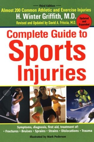 Complete Guide to Sports Injuries: How to Treat Fractures, Bruises, Sprains, Strains, Dislocations, Head Injuries 9780399529542