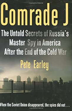 Comrade J: The Untold Secrets of Russia's Master Spy in America After the End of the Cold War 9780399154393