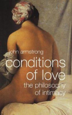 Conditions of Love: The Philosophy of Intimacy 9780393331738