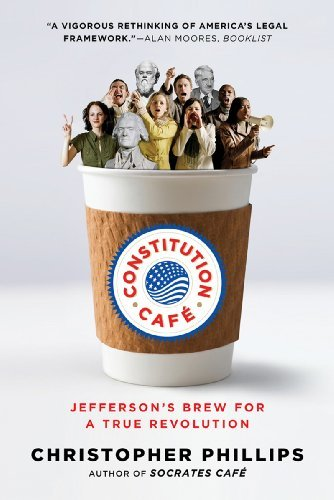 Constitution Cafe: Jefferson's Brew for a True Revolution 9780393342260