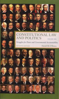 Constitutional Law and Politics: Volume One: Struggles for Power and Governmental Accountability 9780393930382