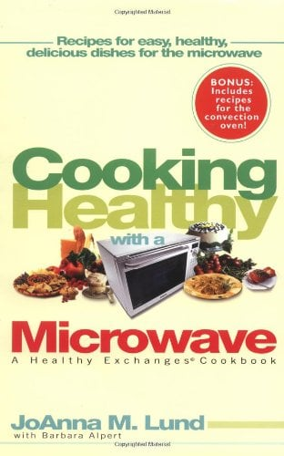 Cooking Healthy with a Microwave: A Healthy Exchanges Cookbook 9780399531552