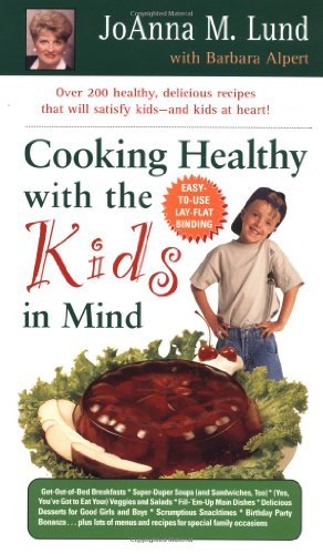 Cooking Healthy with the Kids in Mind 9780399526053