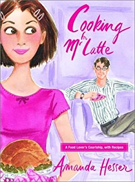 Cooking for Mr. Latte: A Food Lover's Courtship, with Recipes 9780393051964