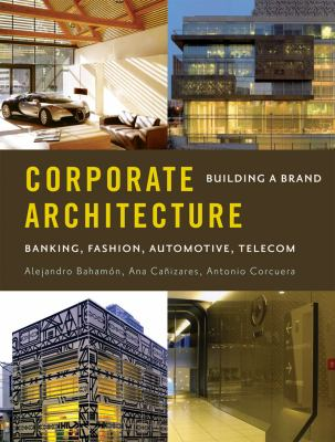 Corporate Architecture: Building a Brand 9780393733051