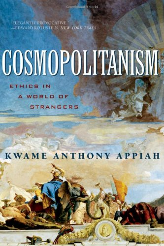 Cosmopolitanism: Ethics in a World of Strangers 9780393061550