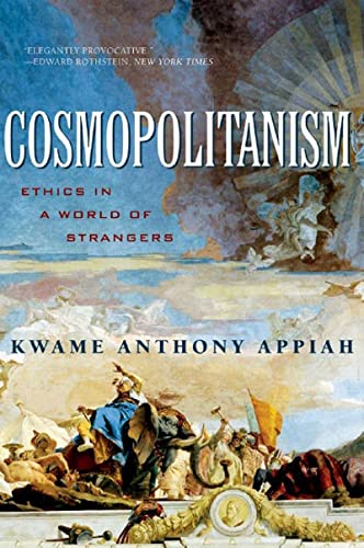 Cosmopolitanism: Ethics in a World of Strangers 9780393329339