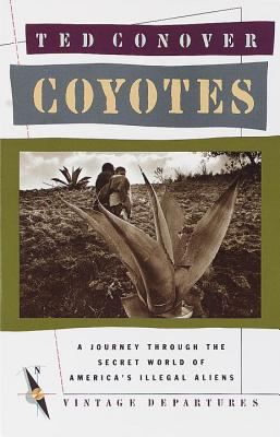 Coyotes: A Journey Across Borders with America's Illegal Migrants 9780394755182