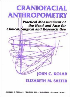 Craniofacial Anthropometry: Practical Measurement of the Head and Face for Clinical, Surgical and Research Use 9780398066161