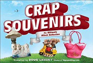 Crap Souvenirs: The Ultimate Kitsch Collection 9780399537653