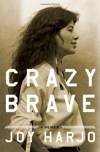 Crazy Brave: A Memoir 9780393073461