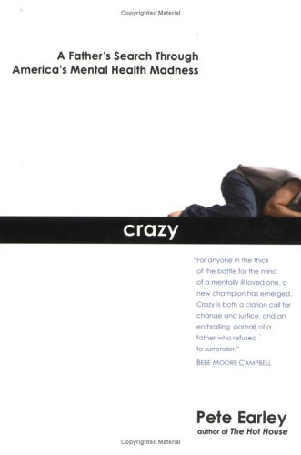 Crazy: A Father's Search Through America's Mental Health Madness 9780399153136