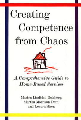 Creating Competence from Chaos: A Comprehensive Guide to Home-Based Services 9780393702644